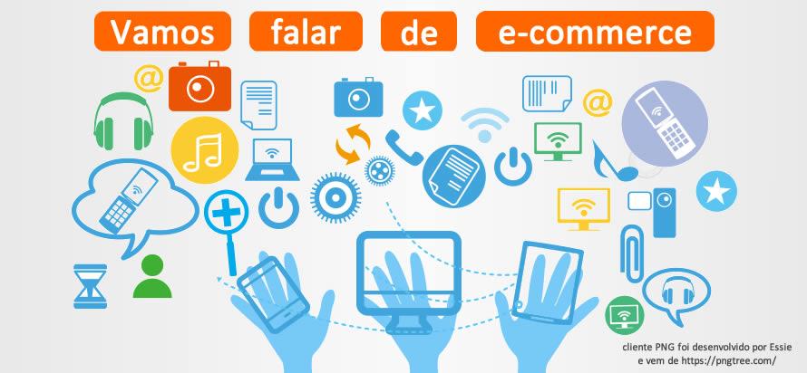 Vamos falar de e-commerce